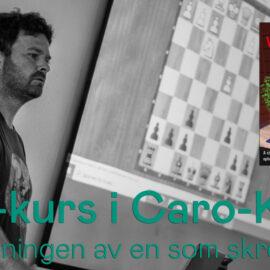 Caro-Kann kurs «live» med Torbjørn